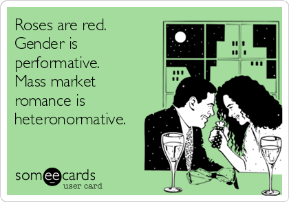roses-are-red-gender-is-performative-mass-market-romance-is-heteronormative-a1e78